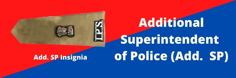 Additional Superintendent of Police (Add. SP) Rank Insignia