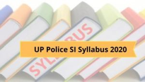 Syllabus & Exam Pattern: UP Police 1277 Ministerial Staff SI(Steno), ASI(Clerk), ASI(Accountant) 2020