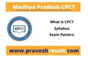 MP CPCT Detailed Information | Exam Pattern, Updated Syllabus
