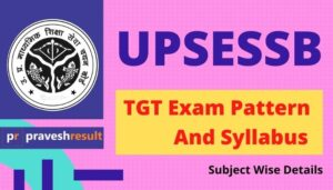 UPSESSB 2021 UP TGT Syllabus & Exam Pattern [PDF] Subject Wise!!