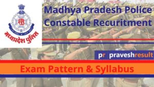 Read more about the article MP Police Constable Syllabus & Exam Pattern, Salary [Hindi & English]
