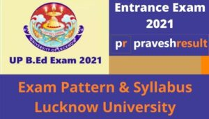 Check UP B.Ed JEE 2021 Detailed Syllabus & Exam Pattern