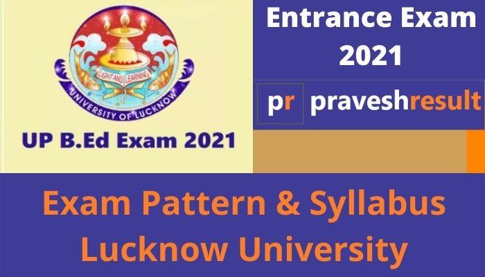Check UP B.Ed JEE 2021 Detailed Syllabus & Exam Pattern